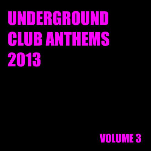 Album Art - Underground Club Anthems 2013 Volume 3