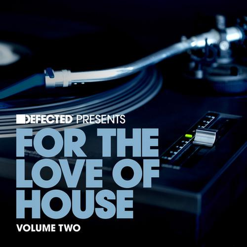 Album Art - Defected presents For The Love Of House Volume 2