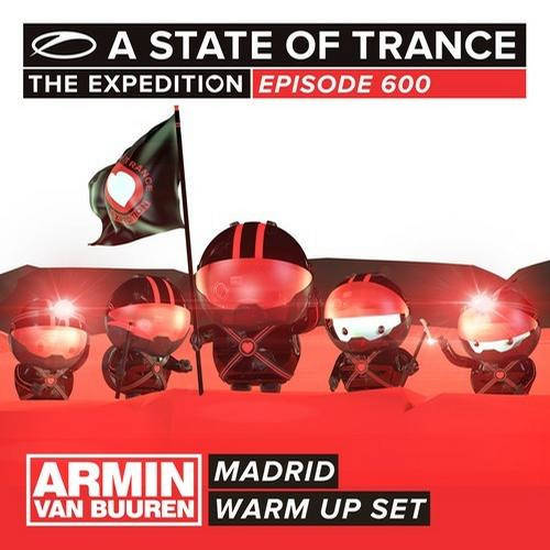 Album Art - A State Of Trance 600 - Madrid - Armin van Buuren - Warm Up Set