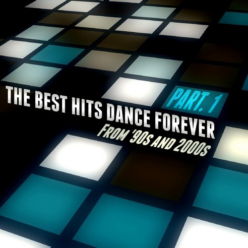 Album Art - The Best Hits Dance Forever Part. 1 - From '90s and 2000s