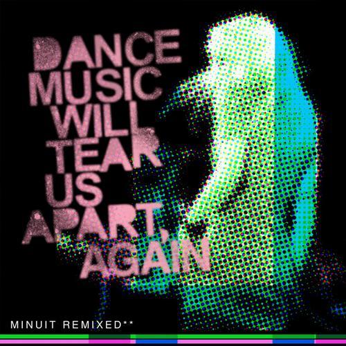 Album Art - Dance Music Will Tear Us Apart, Again