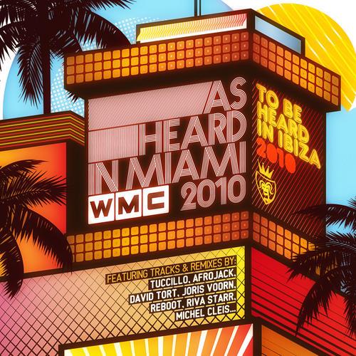 Album Art - As Heard In Miami WMC 2010 To Be Heard In Ibiza 2010