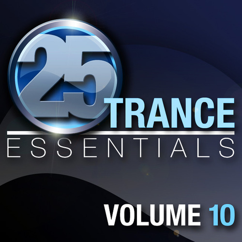 Album Art - 25 Trance Essentials, Vol. 10