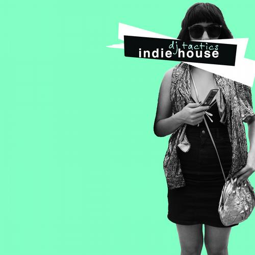 DJ Tactics: Indie House Vol. 5 Album Art