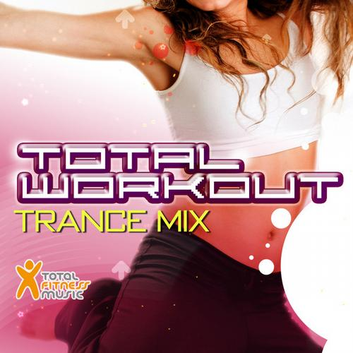 Album Art - Total Workout Trance Mix (134bpm -140bpm)