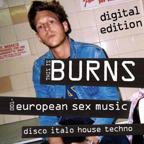 Album Art - This Is Burns 001- European Sex Music - Digital Edition