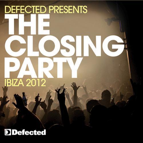 Album Art - Defected presents The Closing Party Ibiza 2012