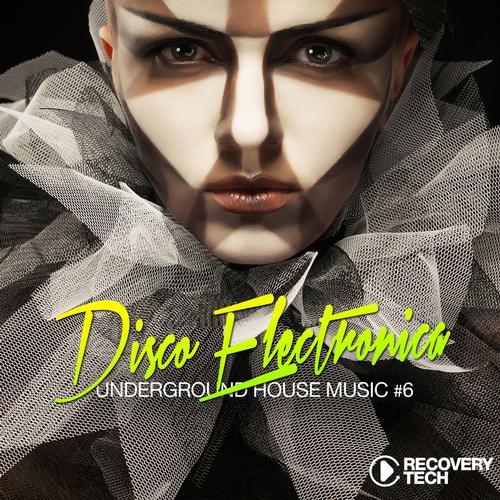 Disco Electronica - Underground House Music Vol. 6 Album Art