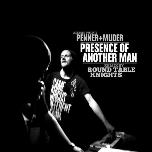Album Art - Presence of Another Man (Round Table Knights Remix)