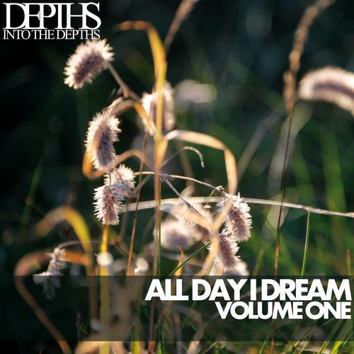 Album Art - All Day I Dream, Vol. One - Essential Deep House Selection