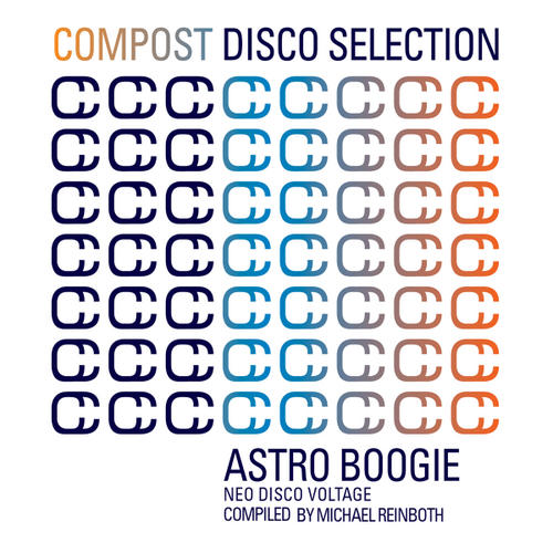 Album Art - Compost Disco Selection Vol. 1 - Astro Boogie - Neo Disco Voltage Compiled by Michael Reinboth