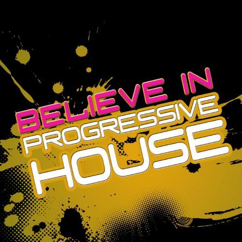 Album Art - Believe In Progressive House Volume 2 (With A Techy Electro Touch, Ibizastyle)