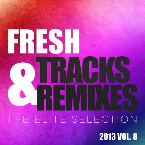 Album Art - Fresh Tracks and Remixes - The Elite Selection 2013, Vol. 8