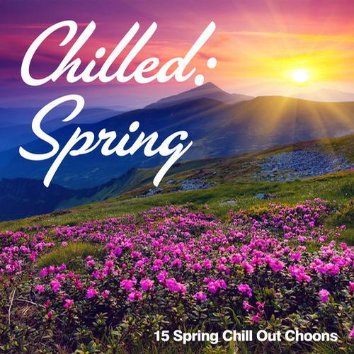 Album Art - Chilled: Spring - 15 Spring Chill Out Choons