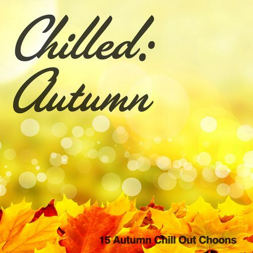 Album Art - Chilled: Autumn (15 Autumn Chill Out Choons)