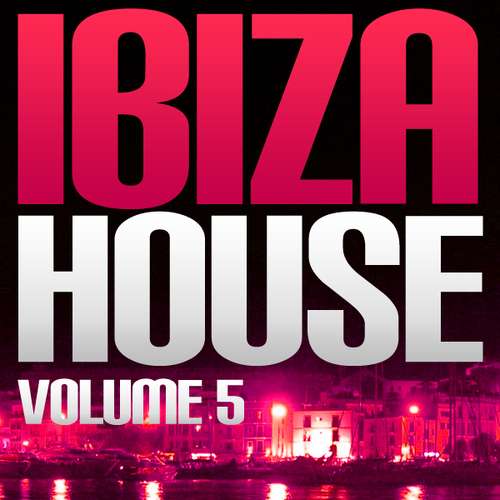 Album Art - Ibiza House Volume 5