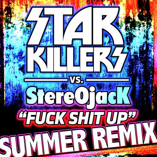 Album Art - Fuck Shit Up (Summer Remix)