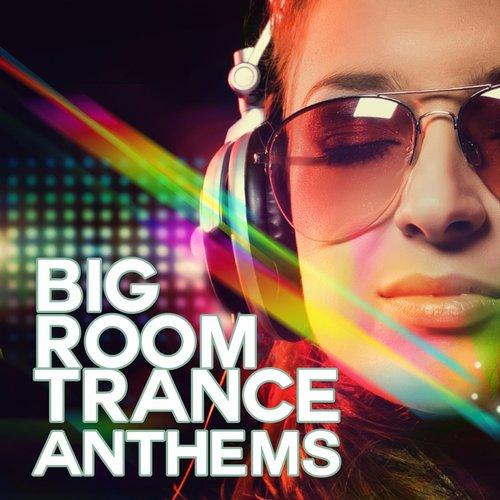 Album Art - Big Room Trance Anthems