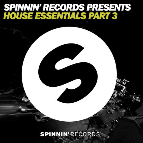 Album Art - Spinnin' Records Presents House Essentials Part 3