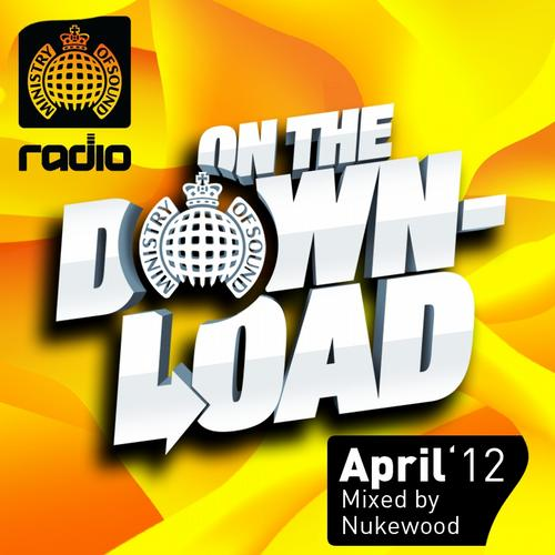 Album Art - Ministry Of Sound Radio Presents On The Download April 2012