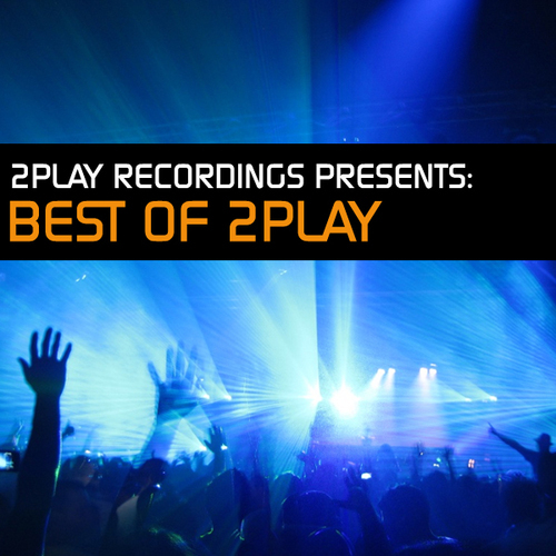 Album Art - 2Play Recordings Presents: Best Of 2Play