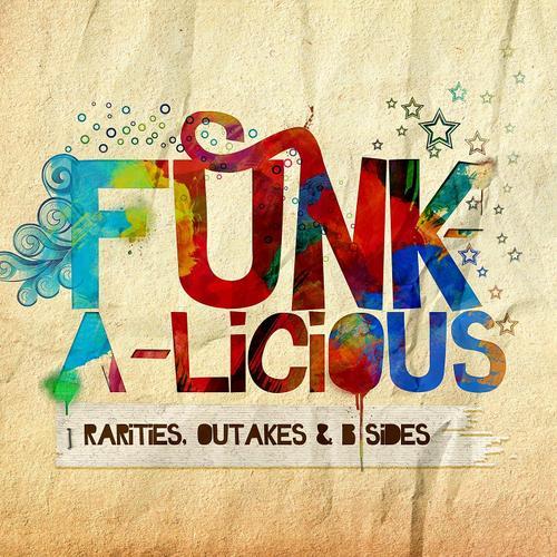 Album Art - Funk-a-licious - Rarities, Outakes & B-Sides
