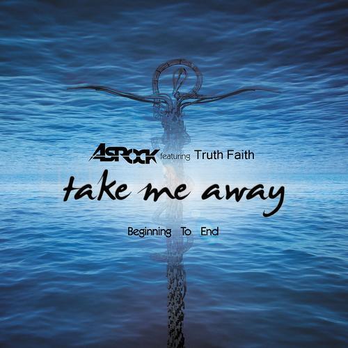 Album Art - Take Me Away / Beginning To End