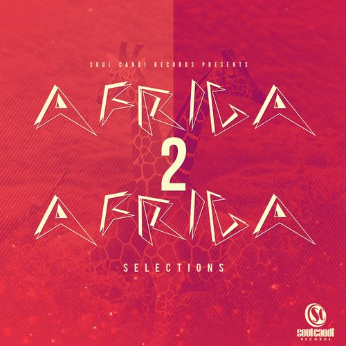 Album Art - Soul Candi Records Presents Africa 2 Africa Selections