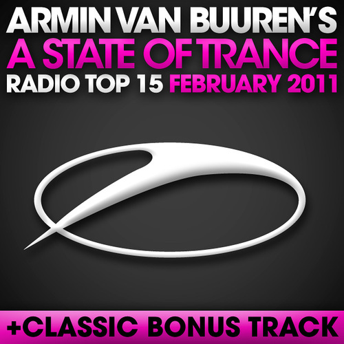 Album Art - A State Of Trance Radio Top 15 - February 2011 - Including Classic Bonus Track