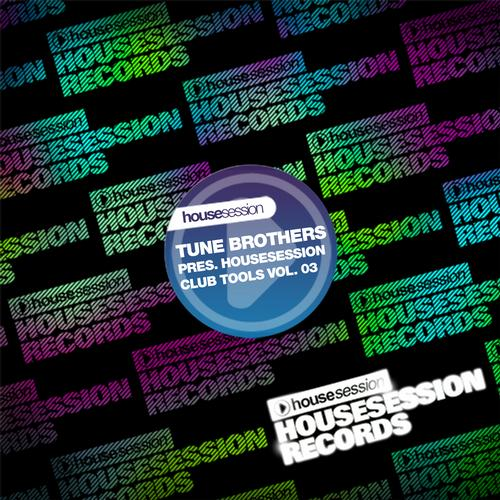 Album Art - Tune Brothers Pres. Housesession Club Tools Vol. 03