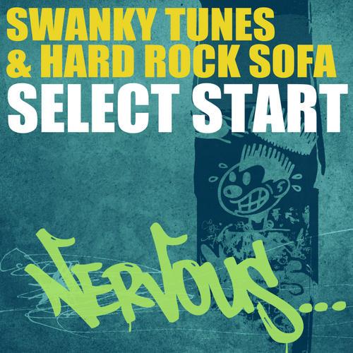 Album Art - Swanky Tunes & Hard Rock Sofa - Select Start