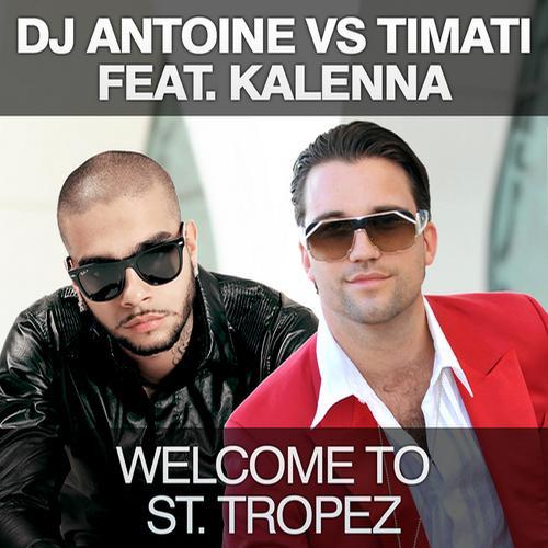 Album Art - Welcome To St. Tropez (DJ Antoine vs. Timati feat. Kalenna)