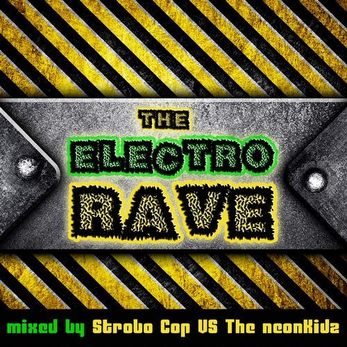 Album Art - The Electro Rave (Mixed by Strobo Cop Vs The NeonKidz)