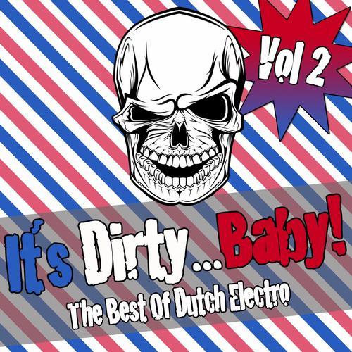Album Art - Its Dirty...Baby! - The Best Of Dutch Electro Volume 2