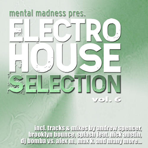 Album Art - Mental Madness Pres. Electro House Selection: Volume 6