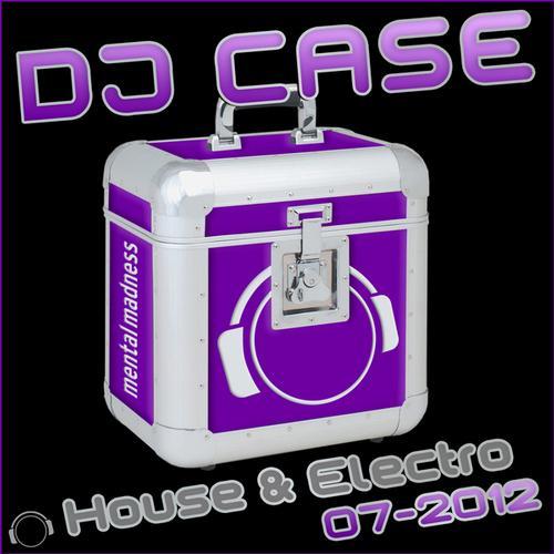 Album Art - DJ Case House & Electro: 07-2012