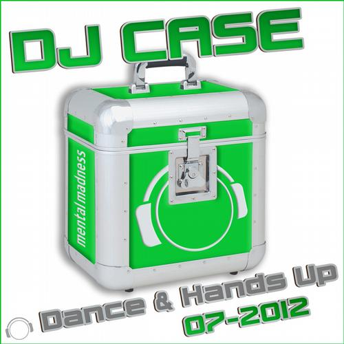 Album Art - DJ Case Dance & Hands Up: 07-2012