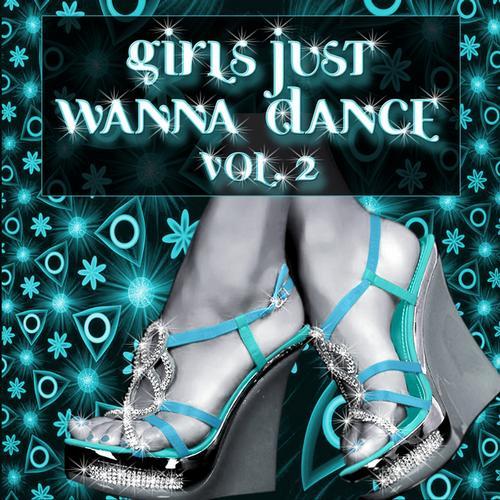 Album Art - Girls Just Wanna Dance, Vol. 2
