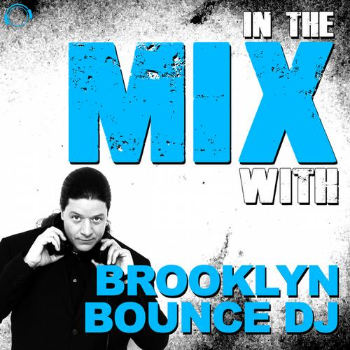 Album Art - In the Mix With: Brooklyn Bounce DJ