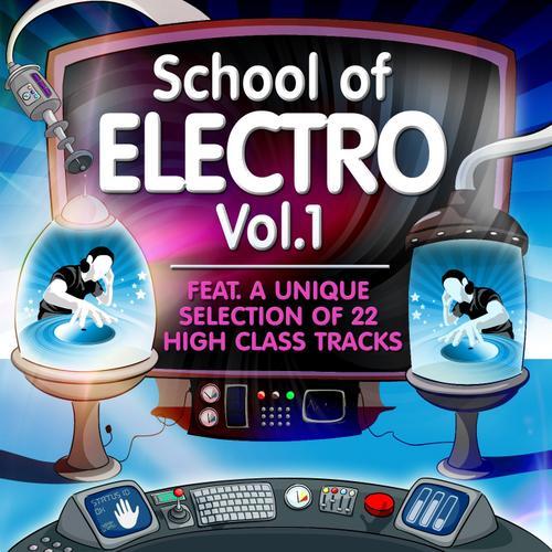School Of Electro, Volume 1 (22 High Class Tracks Of Musicians Graduation) Album Art