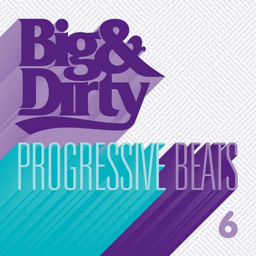 Album Art - Big & Dirty Progressive Beats 6