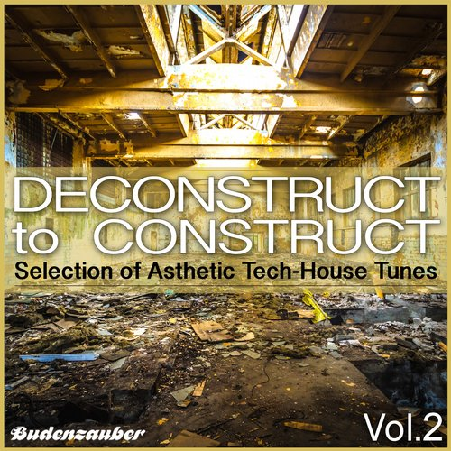 Album Art - Deconstruct to Construct, Vol. 2 - Selection of Asthetic Tech-House Tunes