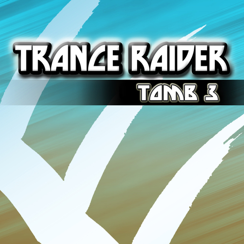 Album Art - Trance Raider - Tomb 3