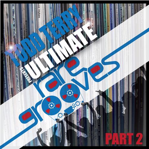 Todd Terry's Ultimate Rare Grooves (Part 2) Album Art