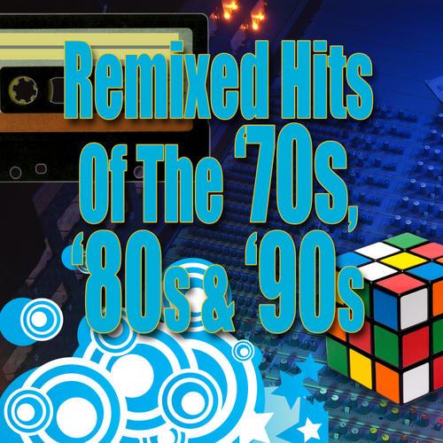 Album Art - Remixed Hits Of The '70s, '80s & '90s