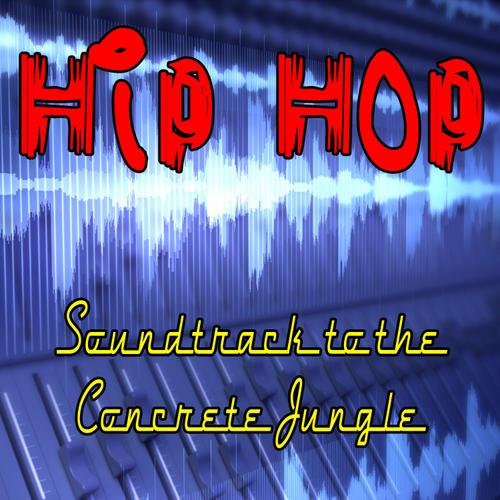 Hip Hop Soundtrack To The Concrete Jungle (Re-Recorded / Remastered Versions) Album Art