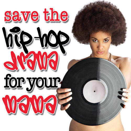 Album Art - Save The Hip Hop Drama For Yo Mama (Re-Recorded / Remastered Versions)