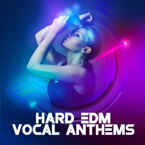 Hard EDM Vocal Anthems Album Art