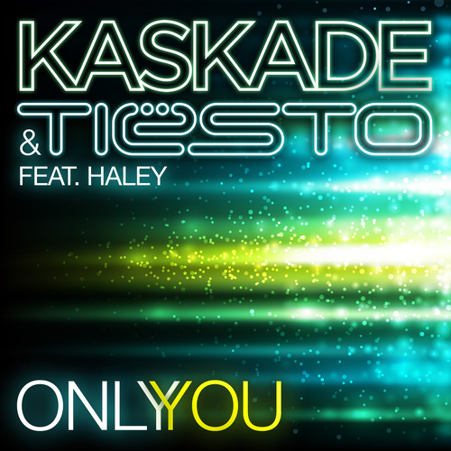 Album Art - Only You (Kaskade & Tiesto feat. Haley)