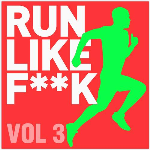 Album Art - Run Like F**k Volume 3